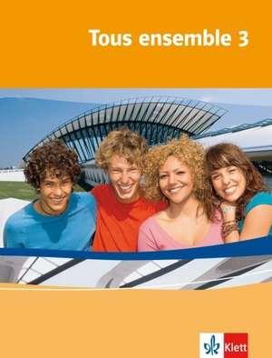 Tous ensemble 3. Schuelerbuch