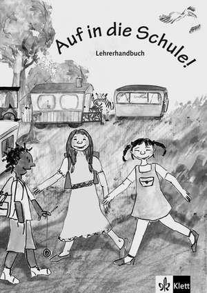 Auf in die Schule! Deutsch fuer Kinder. Buch + Kopiervorlagen