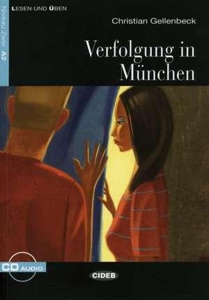 Verfolgung in München: A2 de Christian Gellenbeck