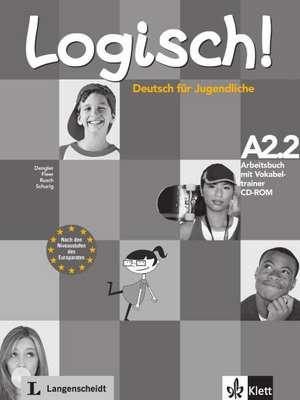 Logisch! Arbeitsbuch A2.2 mit Vokabeltrainer CD-ROM de Stefanie Dengler