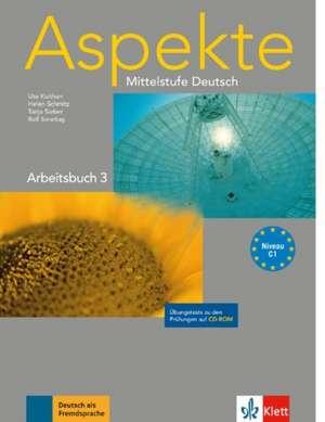 Aspekte 3 (C1) - Arbeitsbuch 3 mit Übungstests auf CD-ROM de Ute Koithan