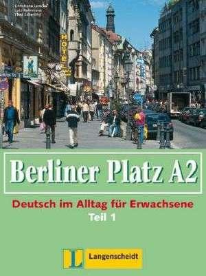 Berliner Platz A2 - Lehr- und Arbeitsbuch A2, Teil 1 mit Audio-CD zum Arbeitsbuchteil