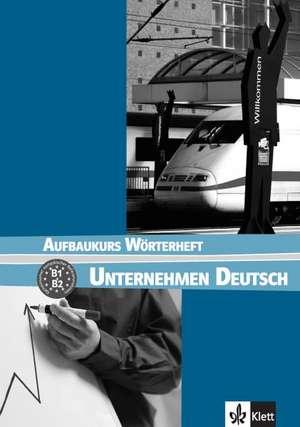 Unternehmen Deutsch 2. Aufbaukurs Woerterheft