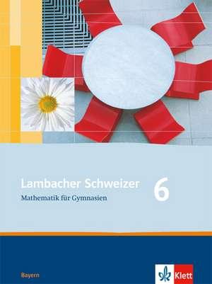 Lambacher Schweizer. 6. Schuljahr. Loesungen und Materialien. Bayern