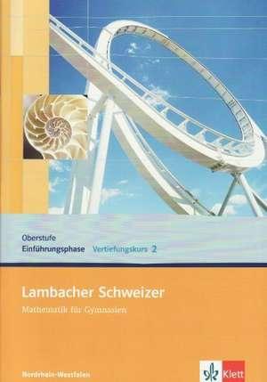 Lambacher Schweizer. Vertiefungskurs fuer die Einfuehrungsphase/Qualifikationsphase. Arbeitsheft Band 2. Allgemeine Ausgabe