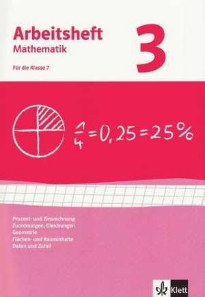 Arbeitshefte Mathematik 3. Neubearbeitung. Arbeitsheft plus Loesungsheft. Prozent- Zinsrechnung, Zuordnungen, Gleichungen, Geometrie, Flaechen-, Rauminhalt