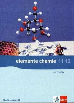 Elemente Chemie. G8. Schuelerbuch 11./12. Klasse. Ausgabe Niedersachsen
