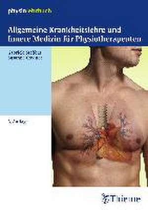 Allgemeine Krankheitslehre und Innere Medizin fuer Physiotherapeuten