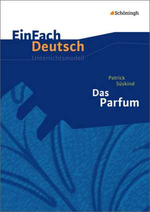 Das Parfum Neubearbeitung de Patrick Süskind