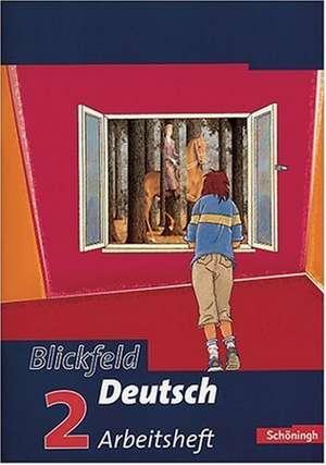 Blickfeld Deutsch 2. Arbeitsheft. Neubearbeitung. Baden-Wuerttemberg