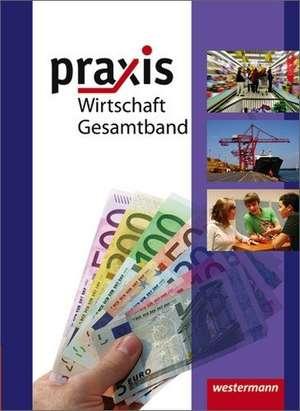 Praxis Wirtschaft 8-10. Schuelerband. Realschulen. Niedersachsen