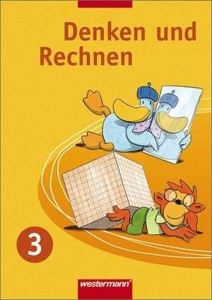 Denken und Rechnen 3. Schuelerband. Grundschule. Nordrhein-Westfalen, Niedersachsen und Schleswig-Holstein