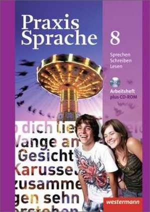 Praxis Sprache 8. Arbeitsheft 8 mit CD-ROM. Allgemeine Ausgabe