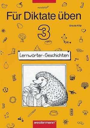 Fuer Diktate ueben 3. Lernwoerter-Geschichten. Arbeitsheft