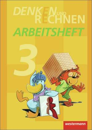 Denken und Rechnen 3. Arbeitsheft. Grundschule. Hamburg, Bremen, Hessen, Niedersachsen, Nordrhein-Westfalen, Rheinland-Pfalz, Saarland und Schleswig-Holstein