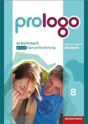 prologo 8. Arbeitsheft plus Sprachfoerderung. Grundausgabe. Hauptschulen