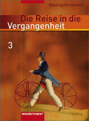 Die Reise in die Vergangenheit 3. Schuelerband. Berlin, Brandenburg, Sachsen-Anhalt und Thueringen