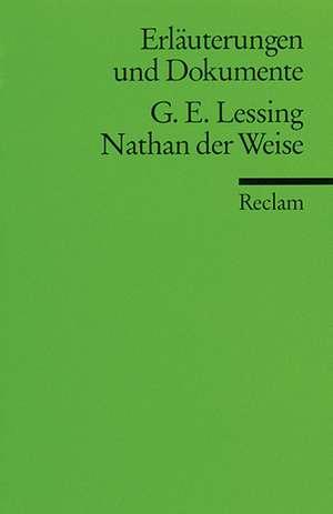 Nathan der Weise. Erlaeuterungen und Dokumente