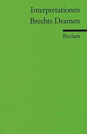 Brechts Dramen. Interpretationen