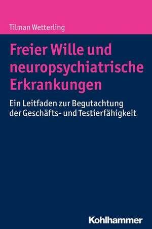 Freier Wille Und Neuropsychiatrische Erkrankungen