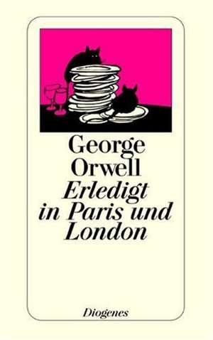 Erledigt in Paris und London de George Orwell