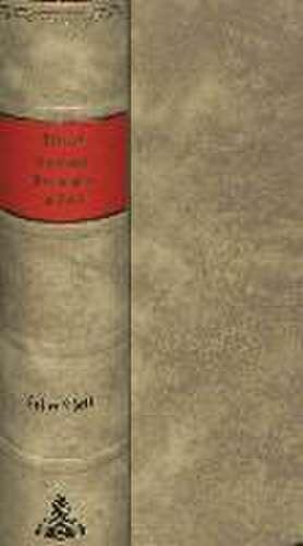Irdisches Vergnuegen in Gott:  Bestehend in Physicalisch- Und Moralischen Gedichten. Nachdruck Der Ausgaben 1721 Bis 1748. de Barthold Hinrich Brockes