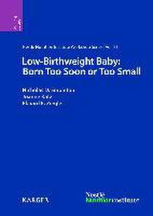 Low-Birthweight Baby: Born Too Soon or Too Small