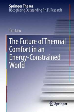 The Future of Thermal Comfort in an Energy- Constrained World de Tim Law