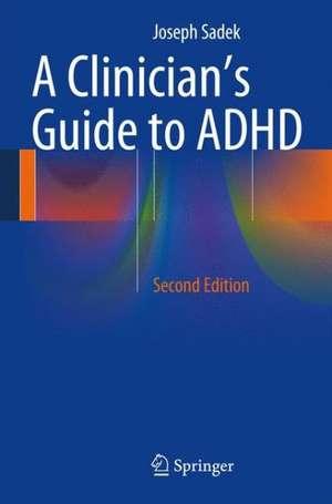 A Clinician's Guide to ADHD de Joseph Sadek