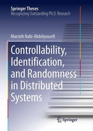 Controllability, Identification, and Randomness in Distributed Systems de Marzieh Nabi-Abdolyousefi
