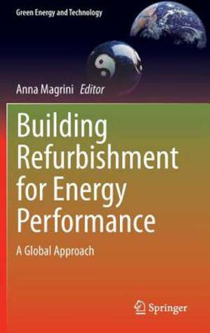 Building Refurbishment for Energy Performance: A Global Approach de Anna Magrini