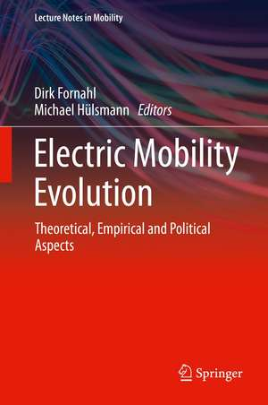 Electric Mobility Evolution: Theoretical, Empirical and Political Aspects de Dirk Fornahl