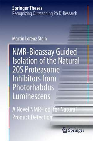 NMR-Bioassay Guided Isolation of the Natural 20S Proteasome Inhibitors from Photorhabdus Luminescens: A Novel NMR-Tool for Natural Product Detection de Martin Lorenz Stein