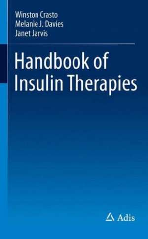 Handbook of Insulin Therapies de Winston Crasto