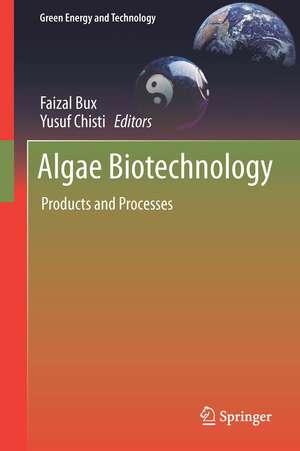 Algae Biotechnology: Products and Processes de Faizal Bux
