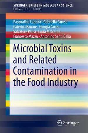 Microbial Toxins and Related Contamination in the Food Industry de Gabriella Caruso