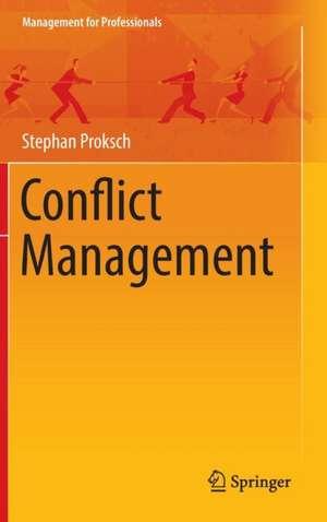 Conflict Management de Stephan Proksch