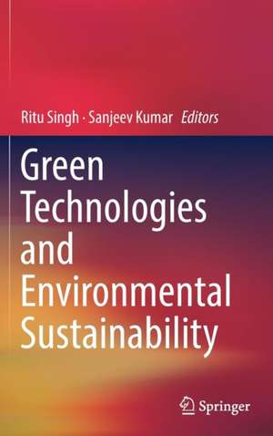 Green Technologies and Environmental Sustainability de Ritu Singh