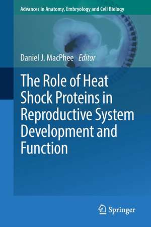 The Role of Heat Shock Proteins in Reproductive System Development and Function