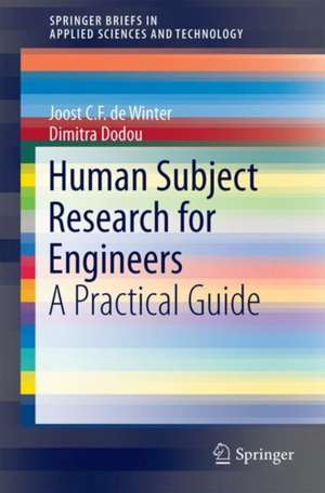 Human Subject Research for Engineers : A Practical Guide de Joost C.F. de Winter