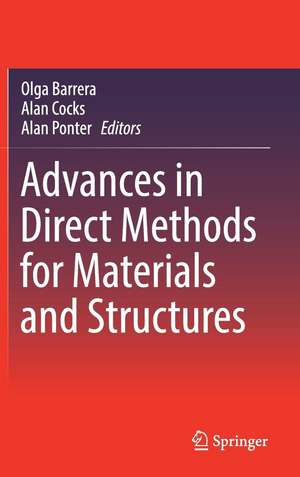 Advances in Direct Methods for Materials and Structures de Olga Barrera