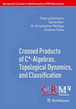Crossed Products of C*-Algebras, Topological Dynamics, and Classification de Thierry Giordano