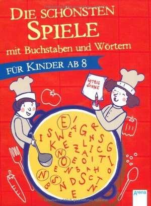 Die schoensten Spiele mit Buchstaben und Woertern fuer Kinder ab 8