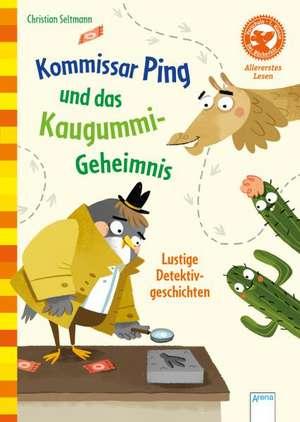 Kommissar Ping und das Kaugummi-Geheimnis. Lustige Detektivgeschichten