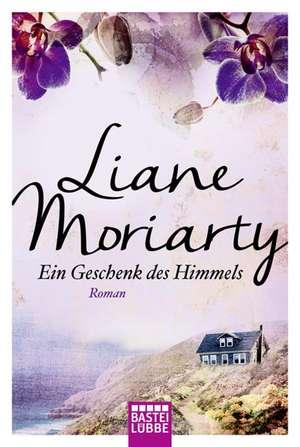 Ein Geschenk des Himmels de Liane Moriarty