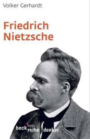 Friedrich Nietzsche de Volker Gerhardt