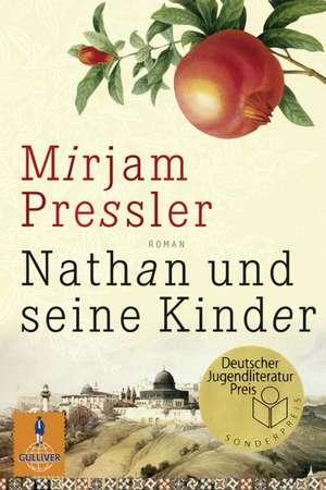 Nathan und seine Kinder: Carte premiată: Deutscher Jugendliteratur Preis de Mirjam Pressler
