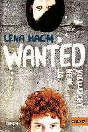 Wanted. Ja. Nein. Vielleicht. de Lena Hach