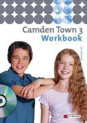 Camden Town 3. Workbook mit CD. Gymnasium
