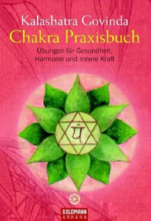 Chakra Praxisbuch de Kalashatra Govinda